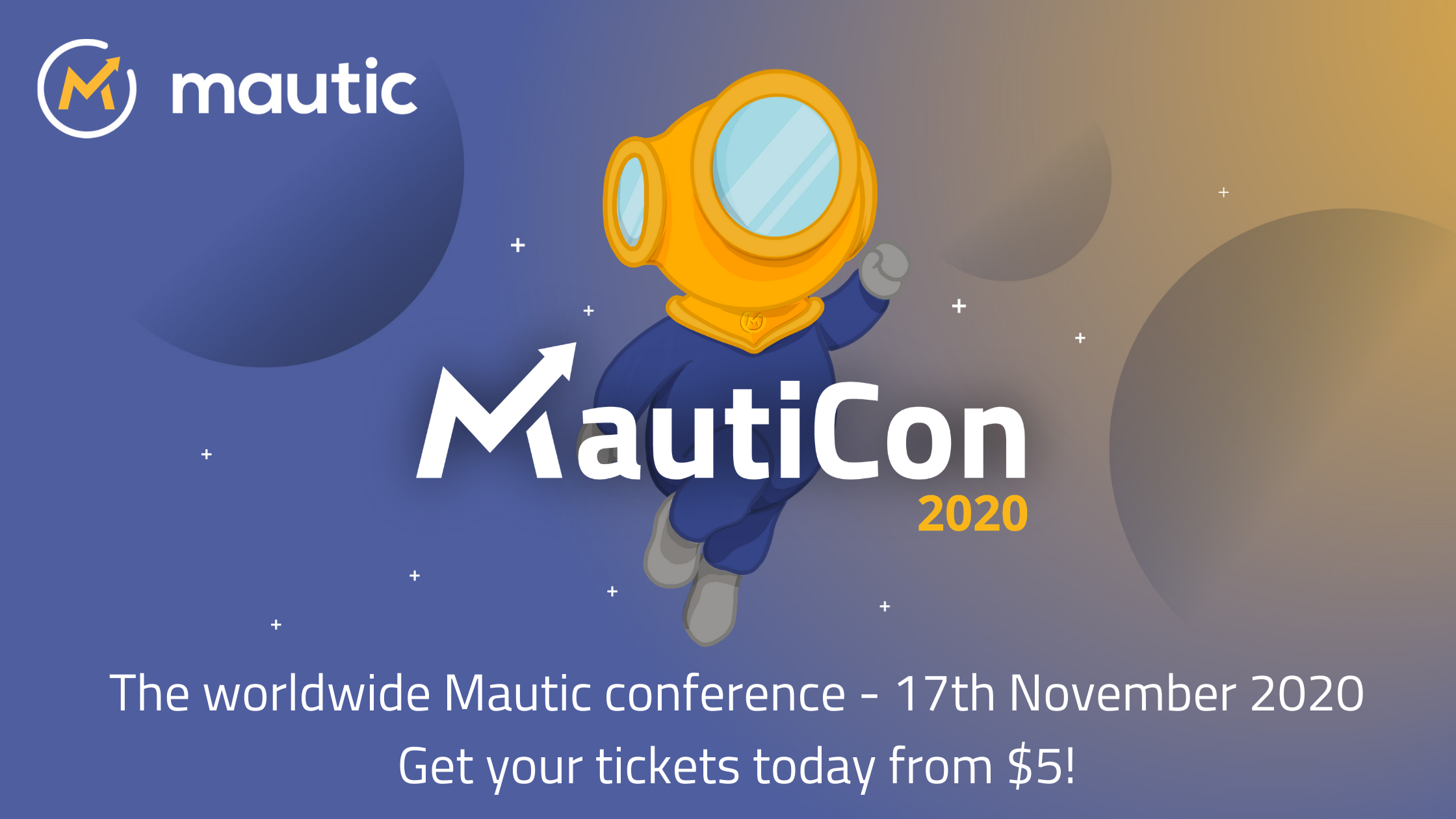 Mautinaut behind the MautiCon logo with stars in the background, text saying The worldwide Mautic Conference - 17th November 2020 - Get your tickets today from $5.